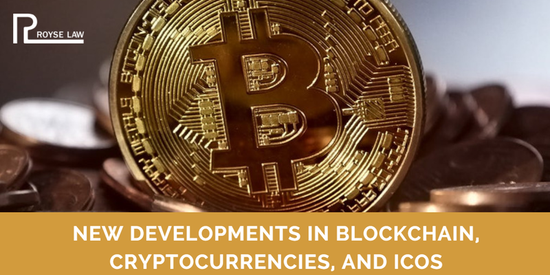 New Developments in Blockchain and Cryptocurrencies